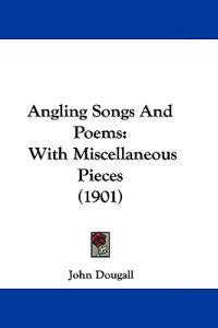 Angling Songs and Poems