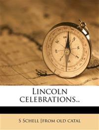 Lincoln celebrations.. Volume 1