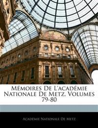 Mémoires De L'académie Nationale De Metz, Volumes 79-80