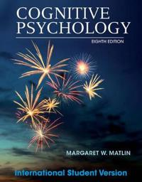 Cognitive Psychology, 8th Edition International Student Version