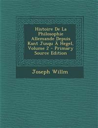 Histoire De La Philosophie Allemande Depuis Kant Jusqu Ä Hegel, Volume 2