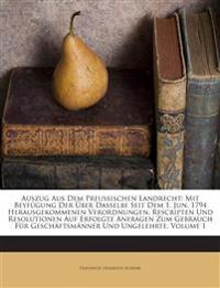 Auszug Aus Dem Preußischen Landrecht: Mit Beyfügung Der Über Dasselbe Seit Dem 1. Jun. 1794 Herausgekommenen Verordnungen, Rescripten Und Resolutionen