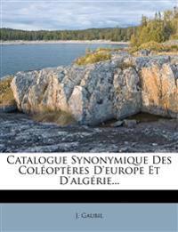 Catalogue Synonymique Des Coléoptères D'europe Et D'algérie...