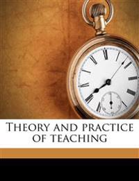 Theory and practice of teachin