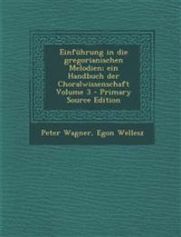 Einführung in die gregorianischen Melodien; ein Handbuch der Choralwissenschaft Volume 3