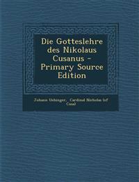 Die Gotteslehre des Nikolaus Cusanus - Primary Source Edition