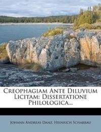 Creophagiam Ante Diluvium Licitam: Dissertatione Philologica...