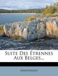Suite Des Étrennes Aux Belges...