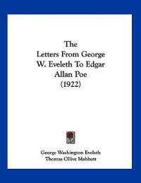 The Letters from George W. Eveleth to Edgar Allan Poe