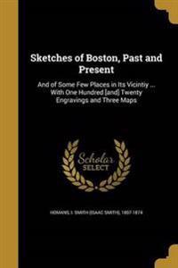 SKETCHES OF BOSTON PAST & PRES
