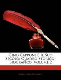 Gino Capponi E Il Suo Secolo: Quadro Storico-Biografico, Volume 2