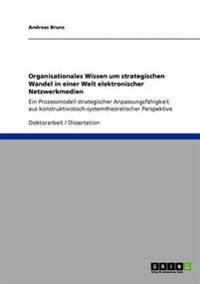 Organisationales Wissen Um Strategischen Wandel in Einer Welt Elektronischer Netzwerkmedien