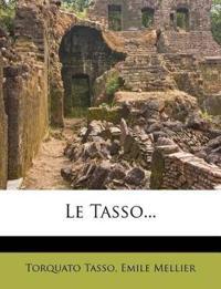 Le Tasso...
