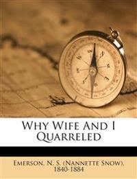 Why Wife And I Quarreled