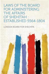 Laws of the Board for Administering the Affairs of Shehitah : Established 5564-1804
