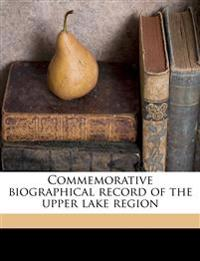 Commemorative biographical record of the upper lake region