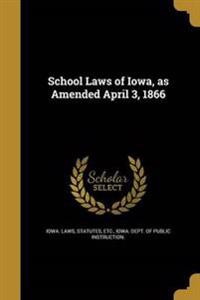 SCHOOL LAWS OF IOWA AS AMENDED