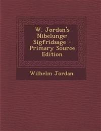 W. Jordan's Nibelunge: Sigfridsage