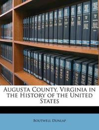 Augusta County, Virginia in the History of the United States