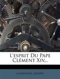 L'esprit Du Pape Clément Xiv...