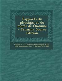 Rapports Du Physique Et Du Moral de L'Homme - Primary Source Edition