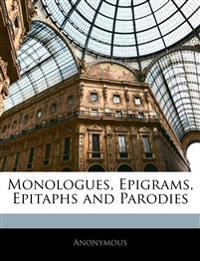 Monologues, Epigrams, Epitaphs and Parodies