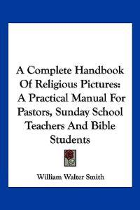 A Complete Handbook of Religious Pictures