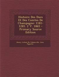 Histoire Des Ducs Et Des Comtes De Champagne: 1181-1285. 2 V. 1865 - Primary Source Edition