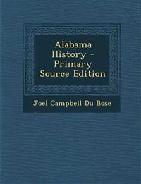 Alabama History - Primary Source Edition