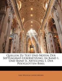 Quellen Zu Text Und Noten Der Septuaginat-Uebersetzung: In Band I. Und Band Ii. Abteilung I. Der Polyglotten-Bibel