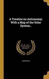 TREATISE ON ASTRONOMY W/A MAP