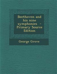 Beethoven and his nine symphonies  - Primary Source Edition