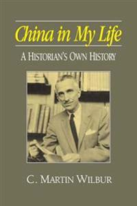 China in My Life: A Historian's Own History