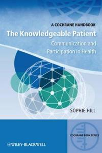 The Knowledgeable Patient: Communication and Participation in Health. A Coc