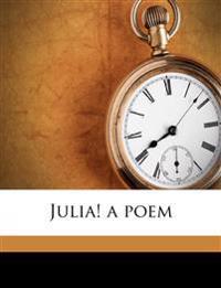 Julia! a poem