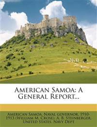 American Samoa: A General Report...