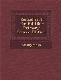 Zeitschrift Fur Politik - Primary Source Edition