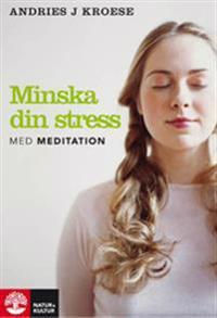 Minska din stress med meditation