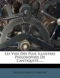 Les Vies Des Plus Illustres Philosophes de L'Antiquit?......