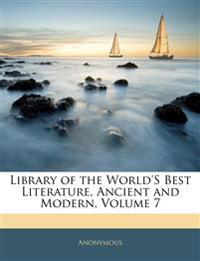 Library of the World's Best Literature, Ancient and Modern, Volume 7