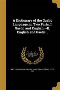 DICT OF THE GAELIC LANGUAGE IN