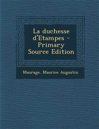 La Duchesse D'Etampes - Primary Source Edition