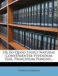 De Eo Quod Stoici Naturae Convenienter Vivendum Esse, Principium Ponunt...