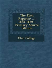 The Eton Register ...: 1853-1859 - Primary Source Edition