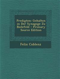 Predigten: Gehalten in Der Synagoge Zu Bielefeld - Primary Source Edition