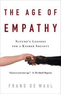 The Age of Empathy: Nature's Lessons for a Kinder Society