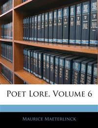 Poet Lore, Volume 6