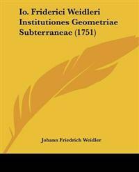 Io. Friderici Weidleri Institutiones Geometriae Subterraneae (1751)