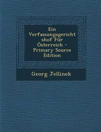 Ein Verfassungsgerichtshof Fur Osterreich - Primary Source Edition