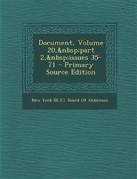 Document, Volume 20, part 2, issues 35-71